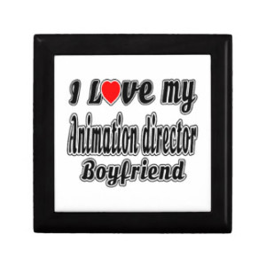 i_love_my_animation_director_boyfriend_gift_box-rd9e38d97181d4e108b22368a701a7e0f_aglbn_8byvr_324